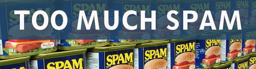 Too much Spam - cut it down